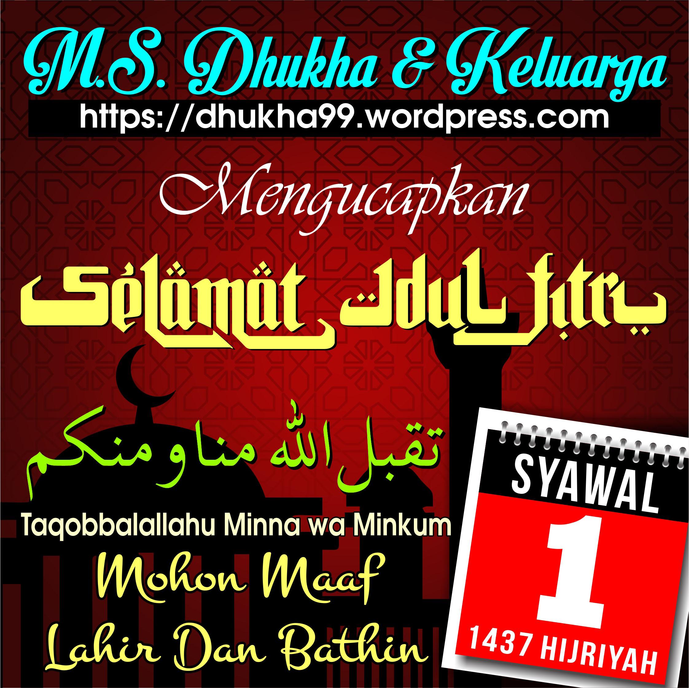 Selamat Hari Raya Idul Fitri, 1 Syawal 1437 Hijriyah
